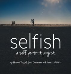 Selfish – On The Photographer Within!