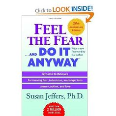 Feel the Fear . . . and Do It Anyway, Susan Jeffers