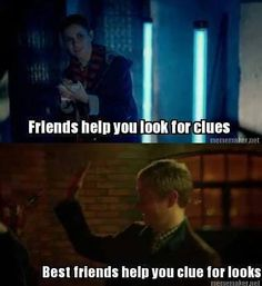Sherlock is cluing for looks!!! :)