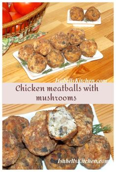 Chicken meatballs with mushrooms - isabell's kitchen