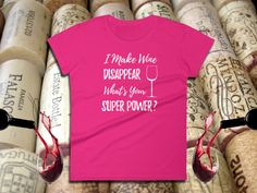 I Make Wine Disappear What's Your Super Power? - Funny Women's Tee (5 Colors) | Wine Lovers | Wine Drinker Gift | Wine Lover Tshirt #tshirts #teesntees #ladiestee #womenstee #ladiestshirt #womenstshirt #ladiesshirt #womensshirt #tee #tshirt #shirt #shirts #womantshirt #womantee #womanshirt