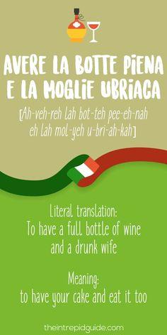 Italian Expressions Avere-la-Botte Piena e la Moglie Ubriaca