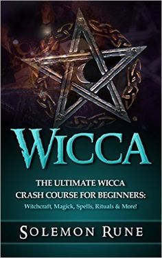 WICCA: The Ultimate Wicca Crash Course For Beginners: Witchcraft, Magick, Spells, Rituals & More! (Magick Spells, Witchcraft, Book Of Shadows, New Age) - Kindle edition by Solemon Rune. Health, Fitness & Dieting Kindle eBooks @ Amazon.com.