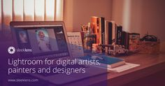 A guide to Lightroom for artists, painters and designers.