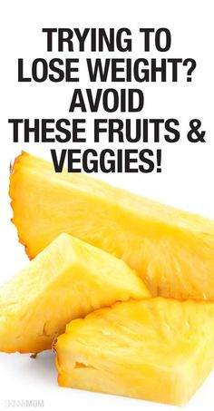 Fruits & veggies to avoid when trying to lose weight  #healthtips #health http://www.genetichealthplan.com/