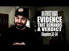 ▶ Chapters 32-34 - An Atheist Reads Evidence That Demands a Verdict - YouTube