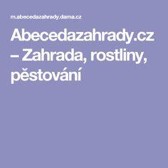 Abecedazahrady.cz – Zahrada, rostliny, pěstování
