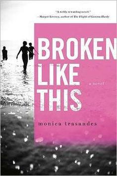 Broken Like This   Monica Trasandes