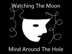 Mind Around The Hole - Watching The Moon Mindfulness, Moon, Watches, Music, Movie Posters, Art, The Moon, Musica, Art Background