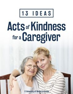Caregivers need care too! Treat a caregiver in your life to an act of kindness. This blog post gives 13 great ideas!
