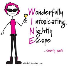 Tasting wine is something that a lot of parents, particularly the moms want to do as this allows them to find new wines to drink, but also a wine tasting evening usually means getting away Wine Away, Wine Down, Middle Sister Wine, Wine Meme, Wine Funnies, Funny Wine, Cheers, Wine Signs, Wine Quotes