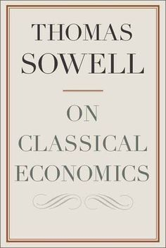 Thomas Sowell On Classical Economics