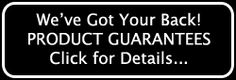 We've got your back - Product Guarantees - Click here for details
