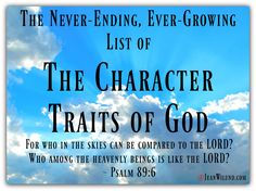 The Never-Ending, Ever-Growing List of the Character Traits of God via www.JeanWilund.com