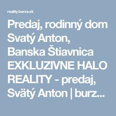 Predaj, rodinný dom Svatý Anton, Banska Štiavnica EXKLUZIVNE HALO REALITY - predaj, Svätý Anton | burza.sk