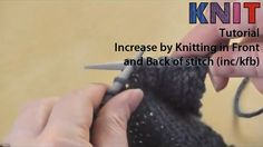 Knitting video tutorial: increasing by knitting in the front and back loops of a stitch (kfb)