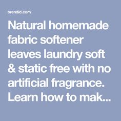 Natural homemade fabric softener leaves laundry soft & static free with no artificial fragrance. Learn how to make homemade fabric softener dryer sheets.