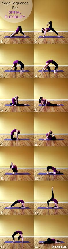 Strong and Supple: Yoga Sequence For Spinal Flexibility. I'm pretty sure if you can do Nos. 11 and 12, spinal flexibility is not your problem.