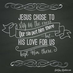 His Love for Us Kept Him on the Cross — Just Joy Ministries
