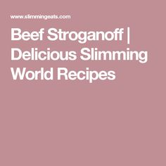 Beef Stroganoff | Delicious Slimming World Recipes