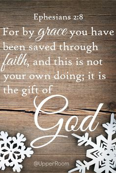 God gave us the ultimate gift when he gave us Jesus. Love this verse from Ephesians 2:8!