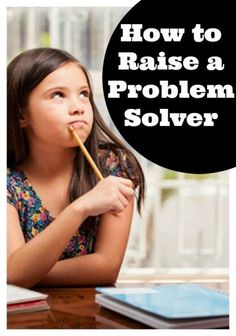 How to Raise a Problem Solver   Creative Child