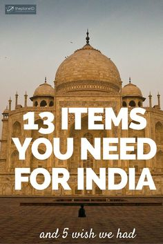 13 Essential Travel Items for India, and 5 We Wish We Had packed on our Trip | The Planet D Adventure Travel Blog & Canada's Adventure Couple: