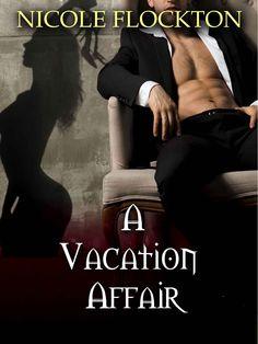 A Vacation Affair Caribbean Resort, Romance Books, Betrayal, Work Hard, Affair, Kindle, Literature, Writer, Fiction