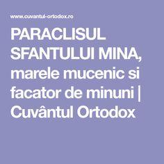 PARACLISUL SFANTULUI MINA, marele mucenic si facator de minuni | Cuvântul Ortodox Mina, Beauty Hacks, Books, Decor, Literatura, Plant, Libros, Decoration, Beauty Tricks