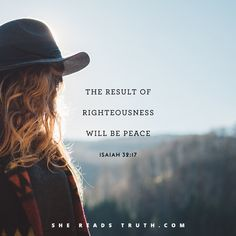 The fruit of righteousness will be peace; the effect of righteousness will be quietness and confidence forever. Isaiah 32:17 Who Is Jesus, Names Of Jesus, Isaiah 32, Christian Facebook Cover, Daughters Of The King, Bible Verses Quotes, Bible Scriptures, Righteousness, Faith In God