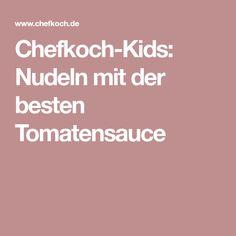 Chefkoch-Kids: Nudeln mit der besten Tomatensauce