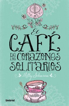 Buy El café de los corazones solitarios by Milly Johnson and Read this Book on Kobo's Free Apps. Discover Kobo's Vast Collection of Ebooks and Audiobooks Today - Over 4 Million Titles! I Love Books, Books To Read, My Books, This Book, George Orwell, Neil Gaiman, The Book Thief, I Love Reading, Lectures