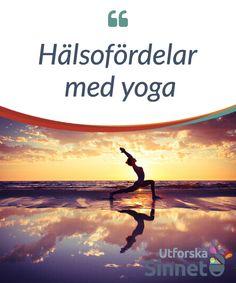 Hälsofördelar med yoga.  Yoga #erbjuder många #hälsofördelar, såsom mental #balans, inre frid och #mindre stress. Här är några fler #exempel på vad det kan göra för din hälsa.