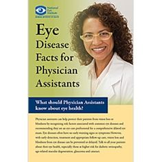 """What should physician assistants know about eye health? """"Eye Disease Facts for Physician Assistants"""" describes symptoms and risk facts and information about early detection of age-related macular degeneration, cataract, glaucoma, and diabetic retinopathy."""
