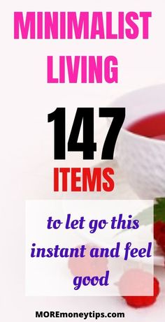 Live a clutter-free life without these 147 items in your home. Find out what you don't need in every part of your home. The essential list to minimalist living.