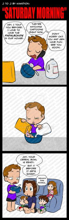 J to J: Saturday Morning by KamiDiox Jen loves the Padaleckids ©. Specially the bigger one