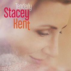 DOWNLOAD Stacey Kent – Tenderly LEAKED ALBUM only in FreeLeakedAlbum.com Stacey Kent – Tenderly FULL 2015