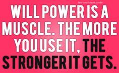 Willpower.