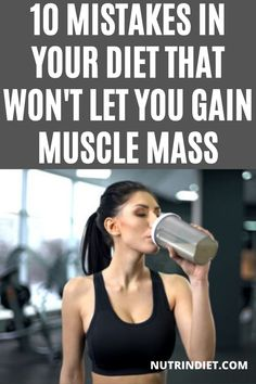 10 MISTAKES IN YOUR DIET THAT WON'T LET YOU GAIN MUSCLE MASS