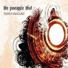 The Pineapple Thief -Tightly Unwound