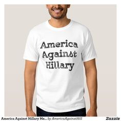 America Against Hillary Men's T-Shirts Dirty Font