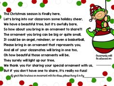 FREEBIE- Send this letter/poem home with students to encourage them to bring in an ornament for your classroom Christmas tree! Please do not copy this poem, as it was created by me and for my own personal store. I've included 3 slightly different versions of this document (look at thumbnail images).Enjoy, friends!