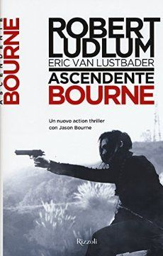 Cover Ascendente Bourne Jason Bourne, Robert Ludlum, My Images, Books Online, Google Play, Thriller, Audiobooks, Action