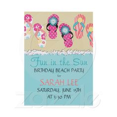 """Fun in the Sun Birthday Beach Party Invitation on linen paper. ONLY $2.05 per invite Funky flip flops, sandy beach and foamy water set the tone for a FAB party. -5.5"""" x 7.5"""" (portrait)  -Choose from six paper types and nine colors -High quality, full-color, full-bleed printing on both sides -Each invitation comes with a white envelope #beachpartyinvitation #birthdayparty www.chocolattedesigns.com"""
