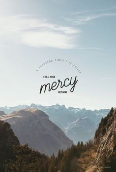 God's love and mercy  He Forgives