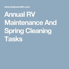 Annual RV Maintenance And Spring Cleaning Tasks