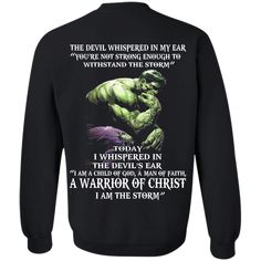 """Hulk - Today I Whispers In The Devil's Ear """"I Am A Child Of God, A Man Of Faith, A Warrior Of Christ, I'm The Storm"""". $19.99 - $43.99."""