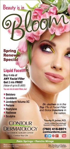 Beauty is in Bloom. Schedule your liquid facelift today to look and feel beautiful. Facial fillers such a Restylane, Perlane, Voluma, Juvederm, etc is a great way to get that refreshed look we are all looking for! Schedule an appointment today (760) 416-6971.
