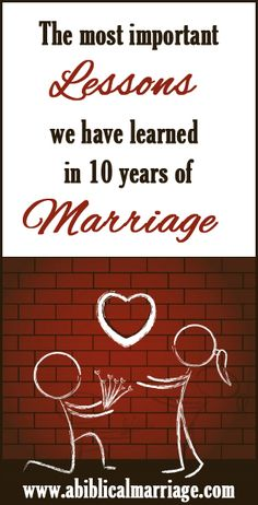 The Most Important Lessons Ive Learned in 10 Years of Marriage - A Biblical Marriage