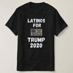 Latinos For Trump 2020 T-Shirt #TrumpTowers #trumprally #trumplife , back to school, aesthetic wallpaper, y2k fashion